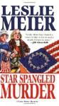 Star Spangled Murder (A Lucy Stone Mystery #11) - Leslie Meier
