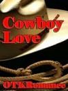 Cowboy Love - OTK Romance