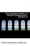 The Complete Works of William Shakespeare, Volume VI - William Shakespeare