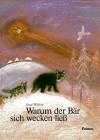Warum der Bär sich wecken ließ: Eine Weihnachtsgeschichte - Józef Wilkoń