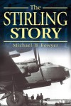 The Stirling Story - Michael J.F. Bowyer