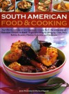 South American Food & Cooking: Ingredients, Techniques and Signature Recipes from the Undiscovered Traditional Cuisines of Brazil, Argentina, Uruguay - Jenni Fleetwood, Marina Filippelli
