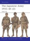 The Japanese Army 1931-45 (2) 1942-45 - Philip Jowett