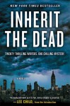 Inherit the Dead: A Novel - Mary Higgins Clark, Charlaine Harris, C.J. Box, Jonathan Santlofer