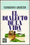 El Dialecto De LA Vida/the Dialect of Life (Plaza & Janes literaria) - Fernando Savater