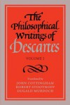 The Philosophical Writings of Descartes: Volume 1 - René Descartes, John Cottingham, Robert Stoothoff