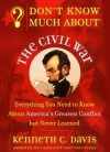 Don't Know Much About the Civil War: Don't Know Much About the Civil War (Audio) - Kenneth C. Davis