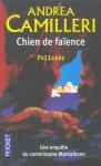 Chien De Faïence - Andrea Camilleri