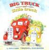 Big Truck and Little Truck (hc) - Jan Carr, Ivan Bates