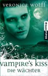 Vampire's Kiss (Die Wächter, #2) - Veronica Wolff, Birgit Reß-Bohusch