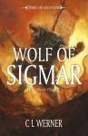 Wolf of Sigmar (Black Plague, #3) - C.L. Werner