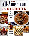 The All-American Cookbook: A New Step-By-Step Illustrated Guide - Jane A. Adams, Peter Barry, Philip Clucas, Judith Ferguson