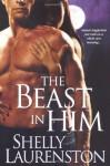 The Beast in Him - Shelly Laurenston, Charlotte Kane
