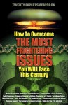 How to Overcome the Most Frightening Issues You Will Face This Century - Angie Peters