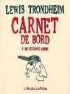 Carnet De Bord, Tome 1: 1-10 Decembre 2001 - Lewis Trondheim