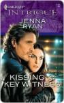 Kissing the Key Witness - Jenna Ryan