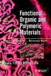 Functional Organic and Polymeric Materials: Molecular Functionality - Macroscopic Reality - Tim H. Richardson