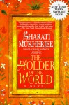 The Holder of the World - Bharati Mukherjee