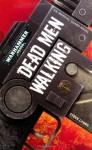 Dead Men Walking (Warhammer 40000) - Steve Lyons