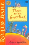 James dan Persik Raksasa (James and The Giant Peach) - Quentin Blake, Poppy D. Chusfani, Roald Dahl