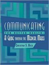 Communicating For Better Health: A Guide Through The Medical Mazes - Christina S. Beck