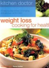 Weight Loss Cooking for Health: 55 Step-By-Step Recipes for Tempting and Delicious Low-Fat Meals - Fiona Hunter
