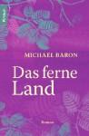 Das ferne Land - Michael Baron, Edith Beleites