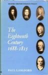 The Eighteenth Century 1688-1815 - Paul Langford