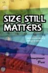Size Still Matters: Short Stories Still Long Enough to Satisfy (Vol. 2) - Shay Kincaid, Chrissy Munder, Giselle Ellis