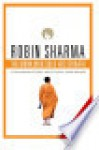 The Monk Who Sold His Ferrari: A Remarkable Story About Living Your Dreams - Robin S. Sharma