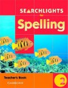 Searchlights for Spelling Year 2 Teacher's Book - Chris Buckton, Pie Corbett