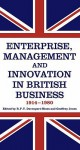 Enterprise, Management and Innovation in British Business 1914-80 - Richard Davenport-Hines, Geoffrey Jones