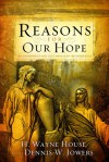 Reasons for Our Hope: An Introduction to Christian Apologetics - H. Wayne House, Dennis W. Jowers