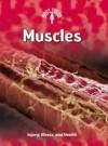 Muscles: Injury, Illness, and Health - Carol Ballard