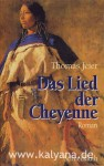 Das Lied Der Cheyenne Roman - Thomas Jeier