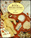 The Book of Heirlooms: Needlework Treasures and How to Create Them (The Cross Stitch Collection) - Julia Jones