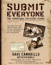 Submit Everyone: The Guerrilla Jiu-Jitsu Files: Classified Field Manual for Becoming a Submission-focused Fighter - Kevin Howell, Dave Camarillo, Timothy Ferriss