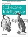 Programming Collective Intelligence: Building Smart Web 2.0 Applications - Toby Segaran