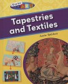 Tapestries and Textiles (Stories In Art) - Louise Spilsbury