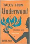 Tales From Underwood - David H. Keller