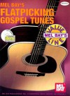 Flatpicking Gospel Tunes [With CD] - William Bay