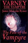 The Fate of the Vampyre (Varney the Vampyre Book 5) - James Malcolm Rymer
