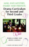 Mail and Mystery, Family and Friends: Drama Curriculum for Second and Third Grades - Helen Landalf