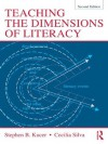 Teaching the Dimensions of Literacy - Stephen Kucer, Cecilia Silva