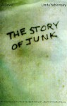 The Story of Junk - Linda Yablonsky