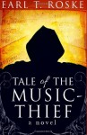 Tale of the Music-Thief - Earl T. Roske