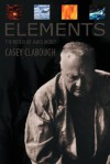 Elements: Novels of James Dickey - Casey Howard Clabough