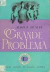 O Grande Problema - Aldous Huxley, Virgínia Motta