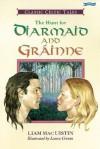 The Hunt for Diarmaid and Grainne: Classic Celtic Tales - Liam Mac Uistín, Laura Cronin