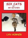 Six Cats in My Kitchen - Lyn Horner